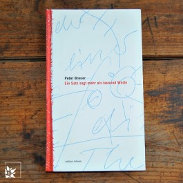 """""""Ein Satz sagt mehr als tausend Worte"""" von Peter Breuer."""